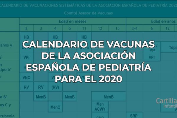 CALENDARIO DE VACUNAS DE LA ASOCIACIÓN ESPAÑOLA DE PEDIATRÍA PARA EL 2020
