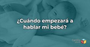 ¿Cuándo empezará a hablar mi bebé?
