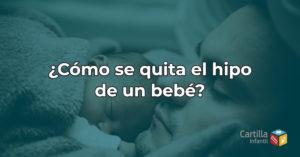 ¿Cómo se quita el hipo de un bebé?