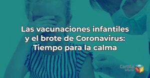 Las vacunaciones infantiles y el brote de Coronavirus: Tiempo para la calma